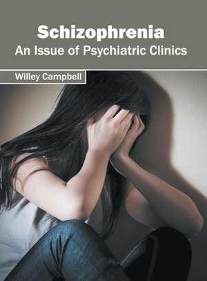 Schizophrenia: An Issue of Psychiatric Clinics