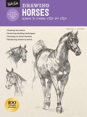 Drawing: Horses: Learn to Draw Step by Step de Walter Foster