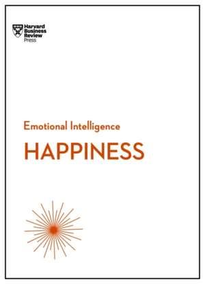 Happiness (HBR Emotional Intelligence Series) de Harvard Business Review