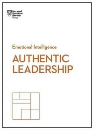 Authentic Leadership (HBR Emotional Intelligence Series) de Bill George