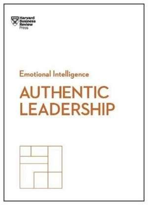 Authentic Leadership de Harvard Business Review
