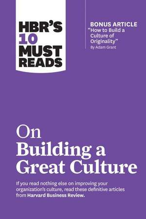 Hbr's 10 Must Reads on Building a Great Culture de Harvard Business Review