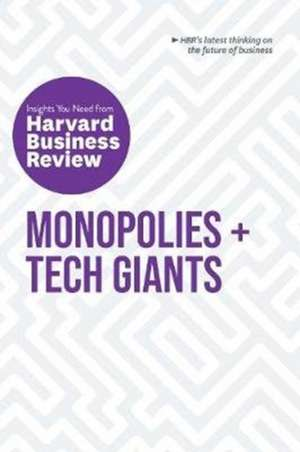 Monopolies and Tech Giants: The Insights You Need from Harvard Business Review de Harvard Business Review