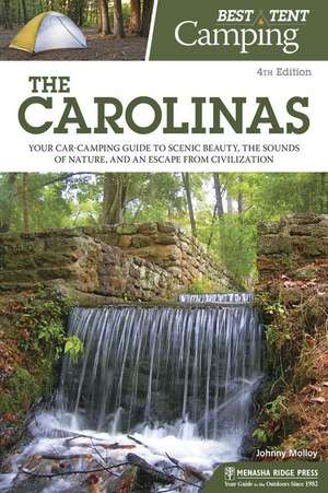 Best Tent Camping: The Carolinas: Your Car-Camping Guide to Scenic Beauty, the Sounds of Nature, and an Escape from Civilization de Johnny Molloy