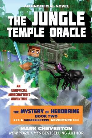 The Jungle Temple Oracle:  An Unofficial Minecrafter's Adventure de Mark Cheverton
