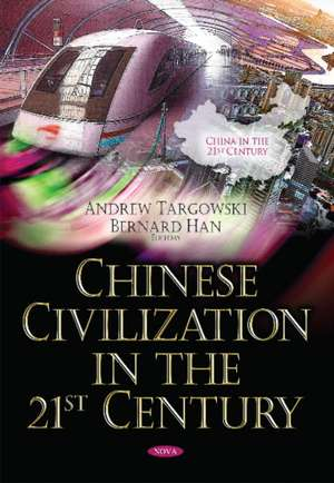 Chinese Civilization in the 21st Century de Andrew Targowski