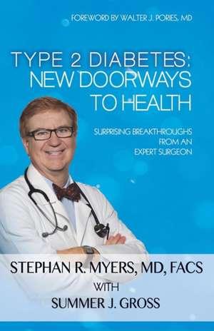 Type 2 Diabetes: New Doorways to Health: Surprising Breakthroughs from an Expert Surgeon