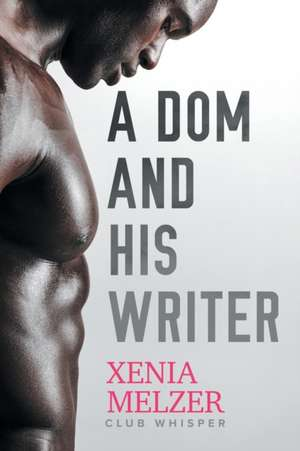 A Dom and His Writer de Xenia Melzer
