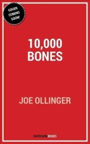 10,000 Bones de Joe Ollinger