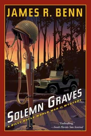 Solemn Graves: A Billy Boyle World War II Mystery de James R. Benn