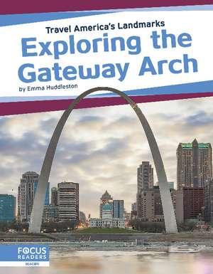 Exploring the Gateway Arch de Emma Huddleston
