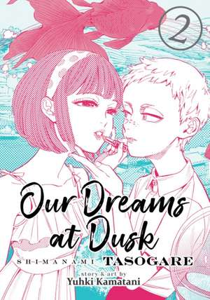 Our Dreams at Dusk: Shimanami Tasogare Vol. 2 de Yuhki Kamatani