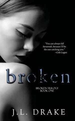 Broken de J. L. Drake