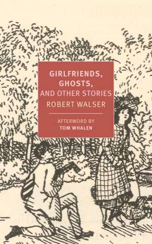 Girlfriends, Ghosts, and Other Stories de Robert Walser