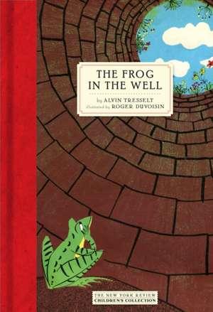 The Frog in the Well de Alvin Tresselt