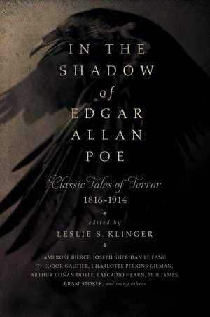 In the Shadow of Edgar Allan Poe – Classic Tales of Horror, 1816–1914 de Leslie S. Klinger