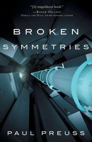 Broken Symmetries de Paul Preuss
