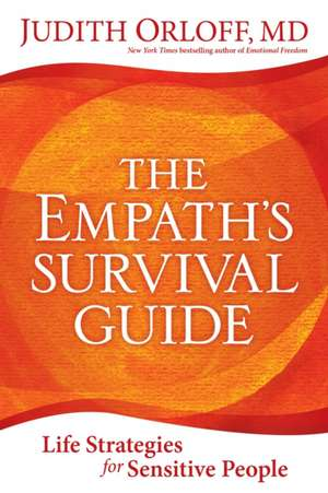 The Empath's Survival Guide de Judith Orloff