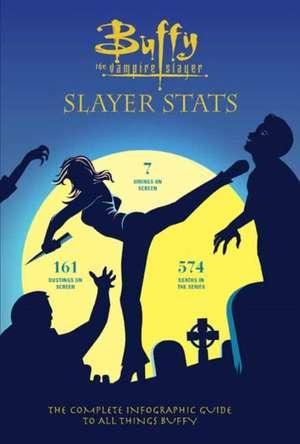 Buffy The Vampire Slayer: Slayer Stats de Steve O'Brien