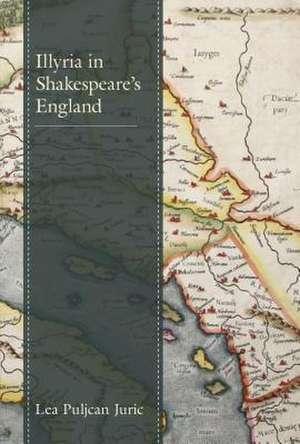 ILLYRIA IN SHAKESPEARES ENGLANCB de Lea Puljcan Juric