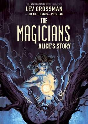 The Magicians Original Graphic Novel: Alice's Story de Lev Grossman