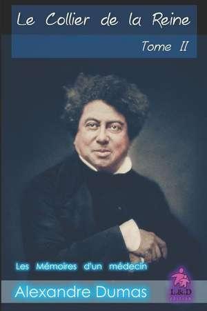 Le Collier de la Reine (Tome II): Les M de Alexandre Dumas