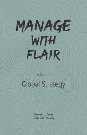 Manage with Flair (Vol. 2): Global Strategy de Joshua D. Jensen