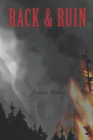 Rack and Ruin de Jessica Raney