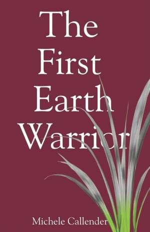 The First Earth Warrior de Michele Callender
