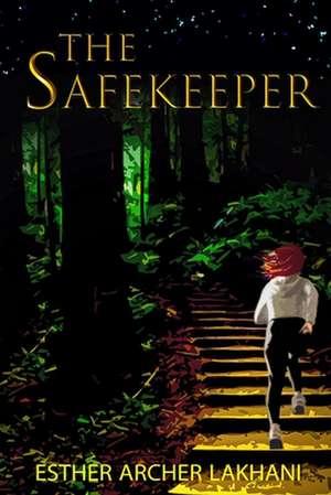 The Safekeeper de Esther Archer Lakhani