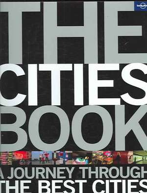 The Cities Book: A Journey Through The Best Cities In The World de  Not Available (NA)