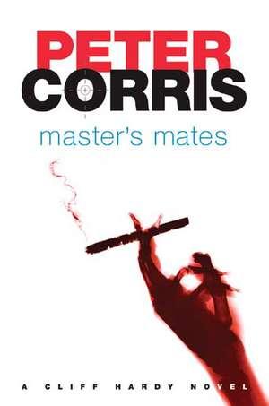 Master's Mates de Peter Corris