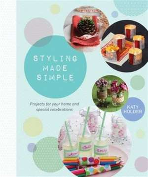 Styling Made Simple de Katy Holder