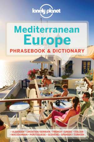 Lonely Planet Mediterranean Europe Phrasebook & Dictionary de Lonely Planet