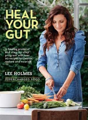 Heal Your Gut de Lee Holmes