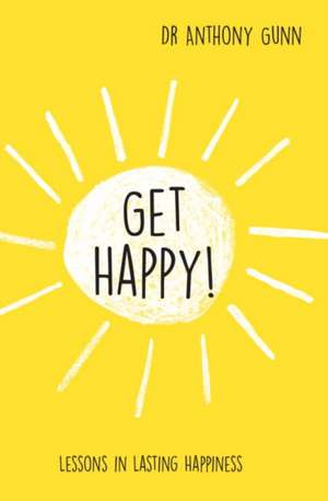 Get Happy! de Anthony Gunn
