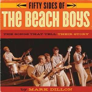 Fifty Sides Of The Beach Boys de Mark Dillon