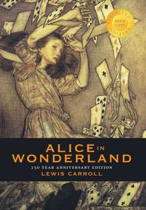 Alice in Wonderland (150 Year Anniversary Edition, Illustrated) (1000 Copy Limited Edition) de Lewis Carroll