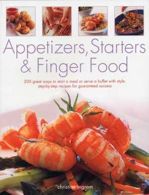 Appetizers, Starters and Finger Food de Christine Ingram