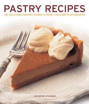 Pastry Recipes de Catherine Atkinson