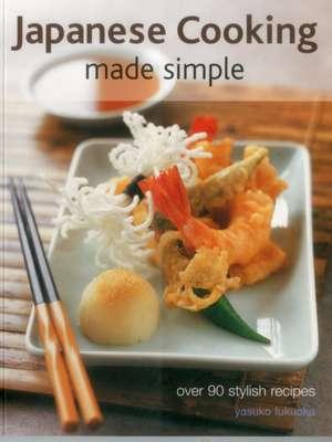 Japanese Cooking Made Simple de Yasuko Fukuoda