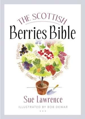 The Scottish Berries Bible de Sue Lawrence