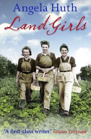 Land Girls de Angela Huth