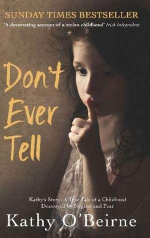 Don't Ever Tell de Kathy (Author) O'Beirne