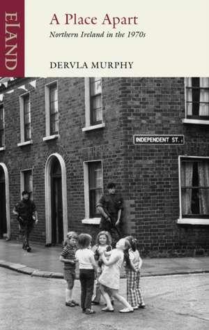 A Place Apart de Dervla Murphy