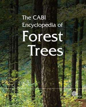 The Cabi Encyclopedia of Forest Trees imagine