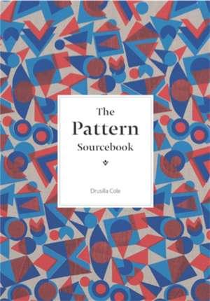 The Pattern Sourcebook de Drusilla Cole