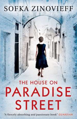 The House on Paradise Street de Sofka Zinovieff