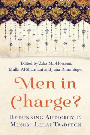 Men in Charge?: Rethinking Authority in Muslim Legal Tradition de Ziba  Mir-Hosseini