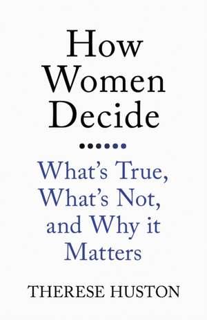 How Women Decide de Therese Huston